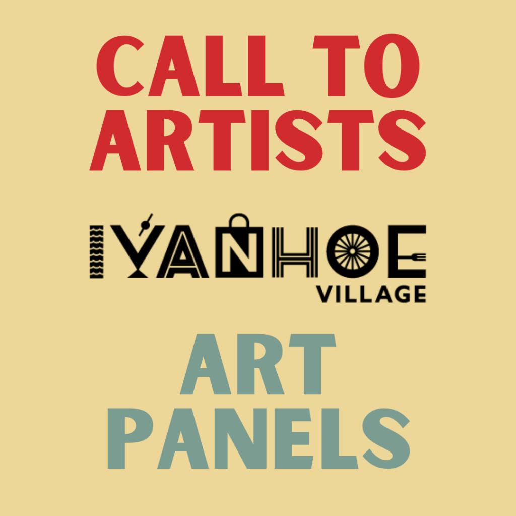 "Tan background, red font ""Call to Artists"" Black Ivanhoe Village Logo, Blue ""Art Panels"""